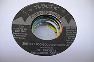 BILL PINKNEY & THE ORIGINAL DRIFTERS 45 RPM She Felt Too Good (Extended Mix) / She Felt Too Good