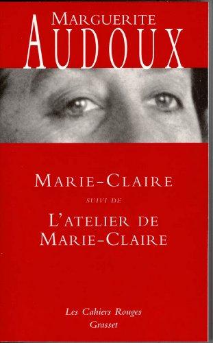 Marie-Claire suivi de L'atelier de Marie-Claire (Les Cahiers Rouges) (French Edition)