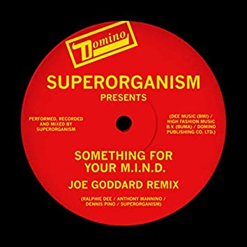 Something For Your M.I.N.D. (Joe Goddard Remix)