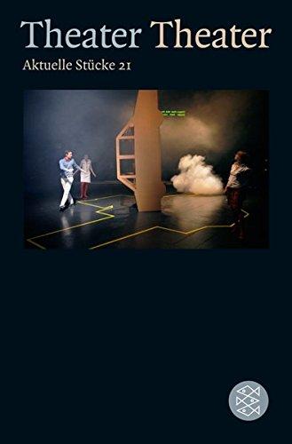 Theater Theater 21: Aktuelle Stücke 21 (Theater / Regie im Theater)