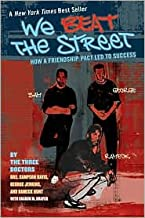 We Beat the Street: How a Friendship Pact Led to Success by Sampson Davis, George Jenkins, Sharon Draper, Rameck Hunt