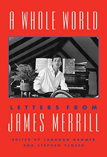 Compare Textbook Prices for A Whole World: Letters from James Merrill Annotated Edition ISBN 9781101875506 by Merrill, James,Hammer, Langdon,Yenser, Stephen