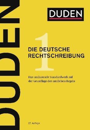 DUDEN - Neuauflage 2017 - Das Standardwerk für Schule, Büro und zu Hause - DUDEN - Die neue deutsche Rechtschreibung - 27.Auflage