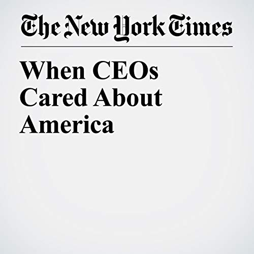When CEOs Cared About America audiobook cover art