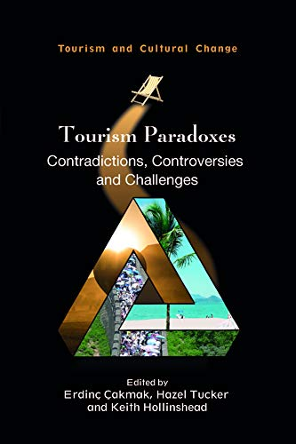 Tourism Paradoxes: Contradictions, Controversies and Challenges (Volume 57) (Tourism and Cultural Change, 57) download ebooks PDF Books