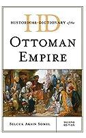 Historical Dictionary of the Ottoman Empire (Historical Dictionaries of Ancient Civilizations and Historical Eras)