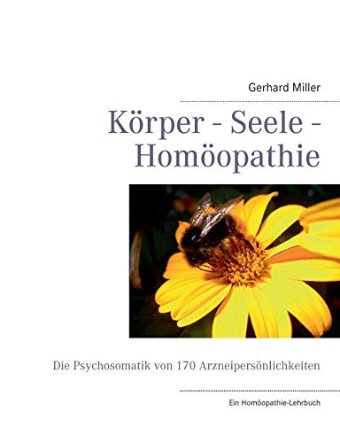 Miller, Gerhard:<br />Körper - Seele - Homöopathie