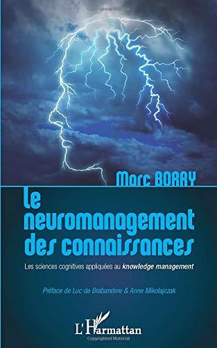 Le neuromanagement des Connaissances : Les Sciences Cognitives Appliquées au Knowledge Management