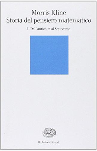 Storia del pensiero matematico. Dall'Antichità al Settecento (Vol. 1)