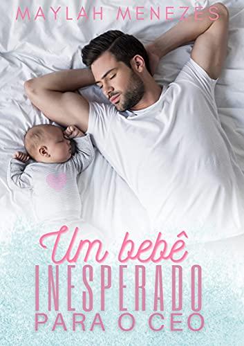 O bebê inesperado do CEO