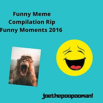 Funny Meme Compilation Rip Funny Moments 2016