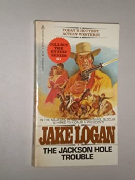 Jackson Hole Trouble - Book #51 of the Slocum