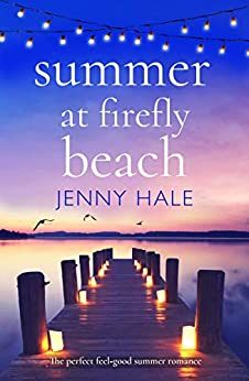 Summer at Firefly Beach: The perfect feel good summer romance by [Jenny Hale]