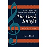 Hans Zimmer and James Newton Howard's The Dark Knight: A Film Score Guide (Film Score Guides Book 18) (English Edition)