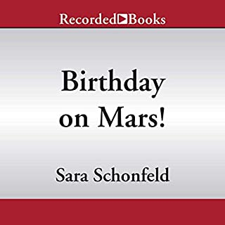 Birthday on Mars!                   Written by:                                                                                                                                 Sara Schonfeld                               Narrated by:                                                                                                                                 Marissa Czyz                      Length: 4 mins     Not rated yet     Overall 0.0