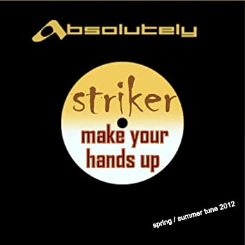 Make Your Hands Up (Spring / Summer Tune 2012)