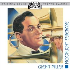 Moonlight Serenade CD: The Best Of Glenn Miller & His Orchestra. Well-Known And Best-Loved Big Band Classics. Remastered By Past Perfect Vintage Music From The Original Recordings