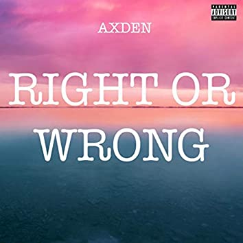 Right Or Wrong (So Tell Me)