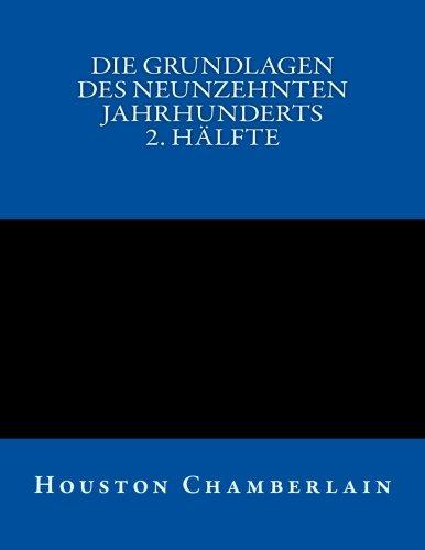 Die Grundlagen des neunzehnten Jahrhunderts (Band 2)