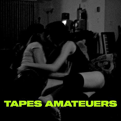 Tapes Amateurs [Explicit]