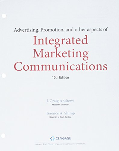Compare Textbook Prices for Bundle: Advertising, Promotion, and other aspects of Integrated Marketing Communications, Loose-leaf Version, 10th + MindTap Marketing, 1 term 6 months Printed Access Card 10 Edition ISBN 9781337584579 by Andrews, J. Craig,Shimp, Terence A.