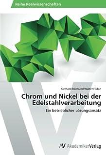Chrom und Nickel bei der Edelstahlverarbeitung: Ein betrieblicher Lösungsansatz