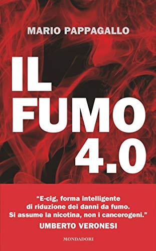 IL FUMO 4.0: 100 domande e risposte sul fumo senza combustione e le e-cig (Italian Edition)