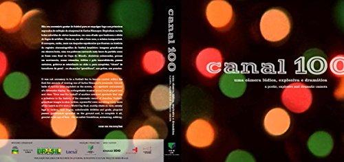 Canal 100 - Uma Câmera Lúdica  Explosiva e Dramática - Livro Com DVD