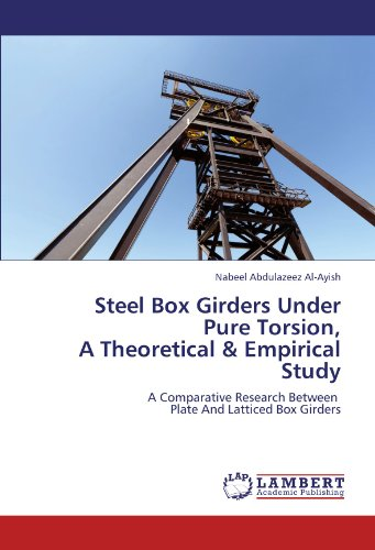 Steel Box Girders Under Pure Torsion, A Theoretical & Empirical Study: A Comparative Research Between Plate And Latticed Box Girders