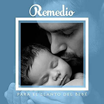 Remedio para el llanto del Bebé - Música Suave que Calmará Sutilmente al Bebé