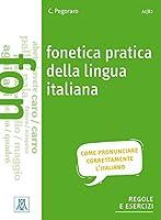 Fonetica pratica della lingua italiana: come pronunciare corretamente l'italiano.regole ed esercizi / Uebungsbuch + MP3 online