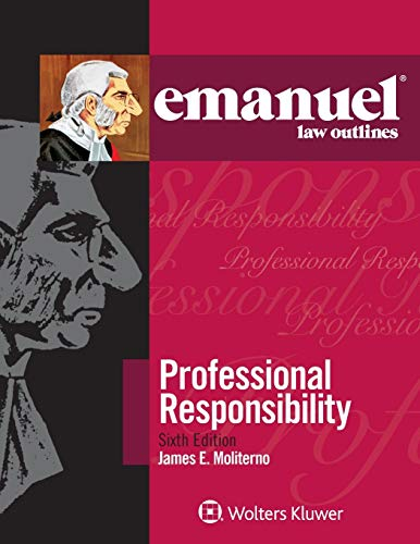 Compare Textbook Prices for Professional Responsibility Emanuel Law Outlines 6 Edition ISBN 9781543805864 by Moliterno, James E.