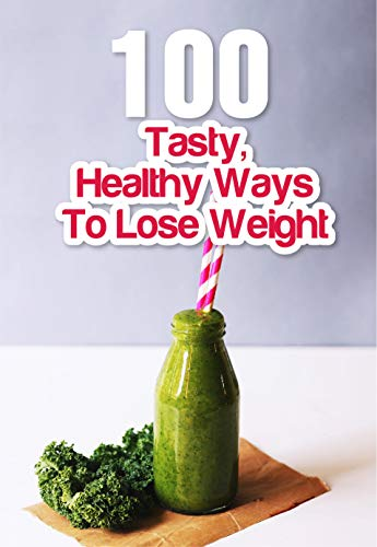 100 Tasty Healthy Ways To Lose Weight Smoothie Recipe Book For Weight Loss Kindle Edition By Skufca Rex Humor Entertainment Kindle Ebooks Amazon Com