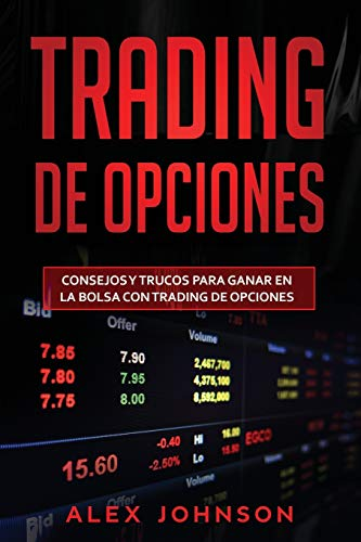 Trading de opciones: Consejos y trucos para ganar en la bolsa con Trading de opciones(Libro En Espanol): 2
