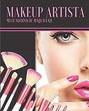 Makeup Artista mi cuaderno de maquillaje: ideal para adolescentes, mujeres, maquilladores | 100 páginas prellenadas con tutorial de maquillaje perfecto (Español)