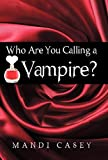 Who Are You Calling a Vampire?