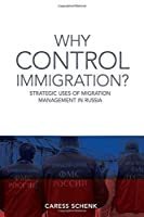 Why Control Immigration?: Strategic Uses of Migration Management in Russia