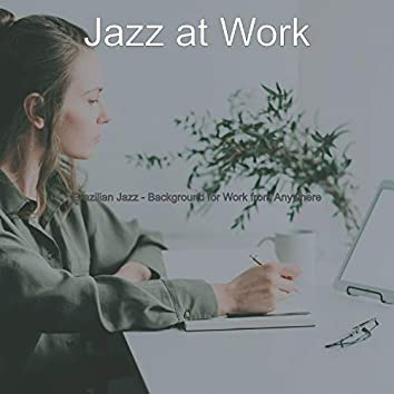 Brazilian Jazz - Background for Work from Anywhere