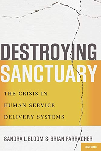 Destroying Sanctuary: The Crisis in Human Service Delivery Systems
