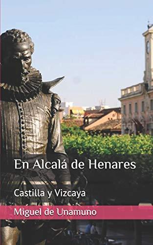 En Alcalá de Henares: Castilla y Vizcaya