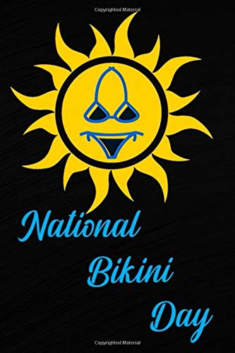 National Bikini Day: happy blue bikini notebook/Funny sun with bikini/Notebook/journal /120 lined pages/(6 x 9) inches in size /soft cover matte finish