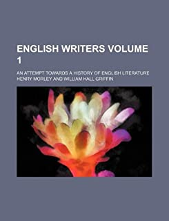 English Writers Volume 1; An Attempt Towards a History of English Literature