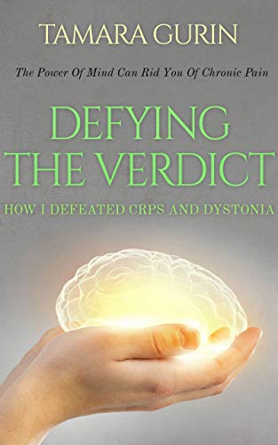 Defying The Verdict: How I Defeated Chronic Pain