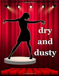 Dry and dusty: Musical theater for teens, Writing Book Journal For stories, Theater Gift For Woman, Novelty Gifts For Aspiring Acting