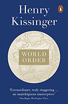 World Order: Reflections on the Character of Nations and the Course of History by [Henry Kissinger]