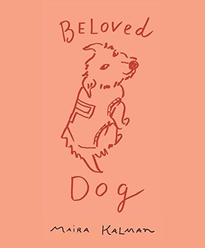 Maira Kalman Beloved Dog /anglais