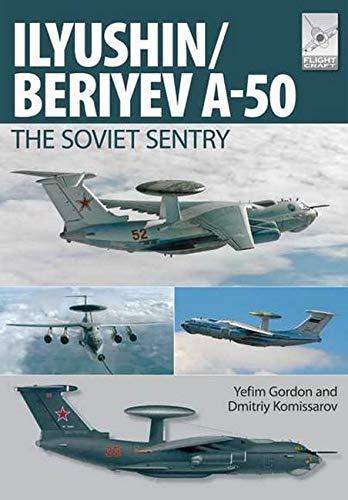 Il'yushin/Beriyev A-50: The 'Soviet Sentry' (FlightCraft)