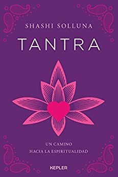 Tantra (Kepler Sexualidad) (Spanish Edition) by [Shashi Solluna, Alicia Sánchez Millet]
