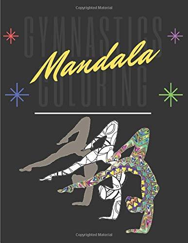 gymnastics coloring mandala: gymnastics coloring book Mandala | gymnastics books for girls age 12 | Gift Idea for Girls | Collection  of Gymnast ... Coloring Pages | 75 pages - 8.5 x 11 inches