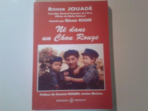 Roger Jouadé : Né dans un chou rouge